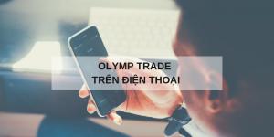 olymp trade trên điện thoại
