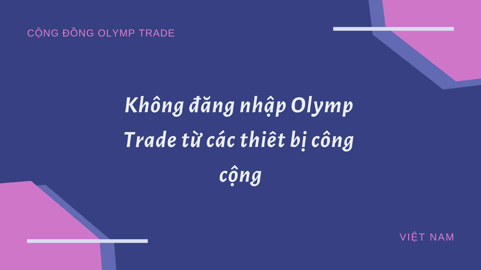 dang-nhap-olymp-trade-bang-thiet-bi-cong-cong