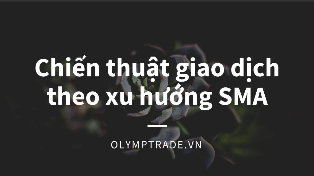 giao dich voi olymp trade sma
