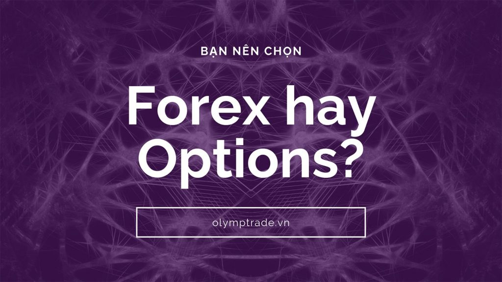 tim-hieu-ve-olymp-trade-forex-va-options