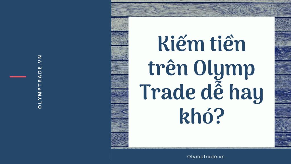 kiem-tien-olymp-trade-de-hay-kho