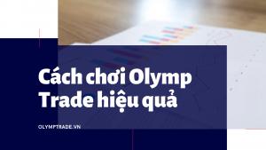 cach-choi-olymp-trade-hieu-qua