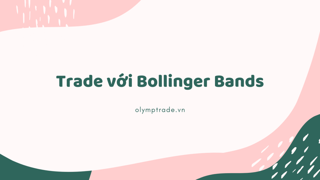 huong-dan-choi-olymp-trade-voi-bollinger-bands