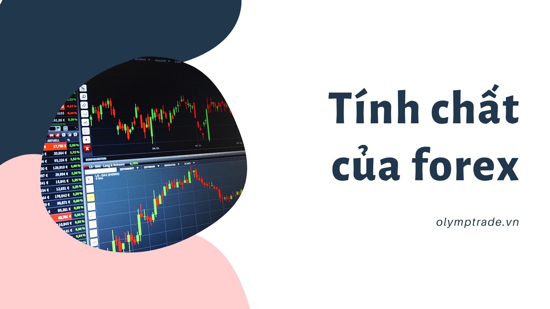 tinh-chat-cua-dau-tu-forex