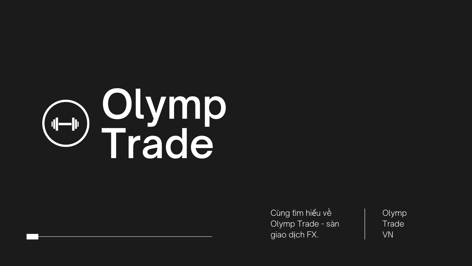 Sàn giao dịch Olymp Trade là lừa đảo?